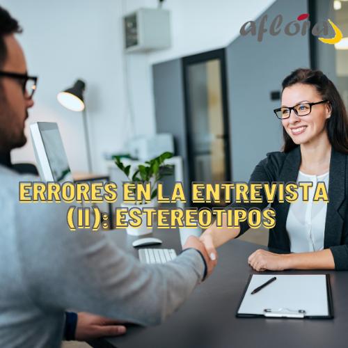 Errores en la entrevista (II): Estereotipos.