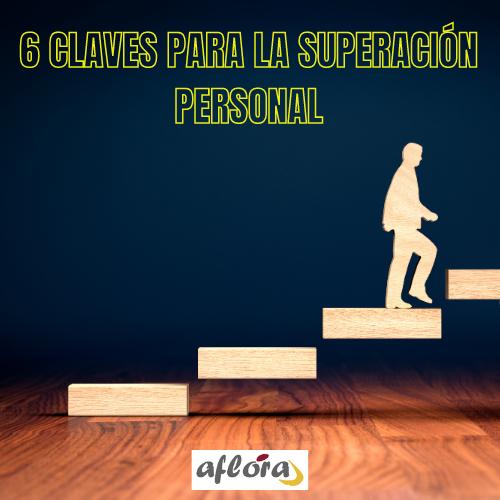 6 CLAVES PARA LA SUPERACIÓN PERSONAL