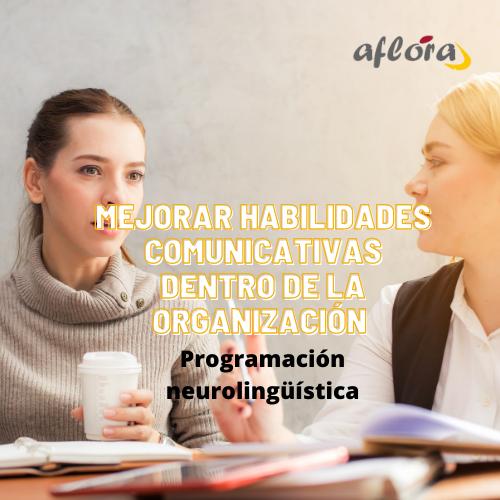 Mejorar las habilidades comunicativas en la organización
