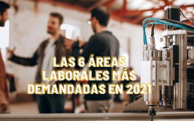 Las 6 áreas laborales más demandadas en 2021