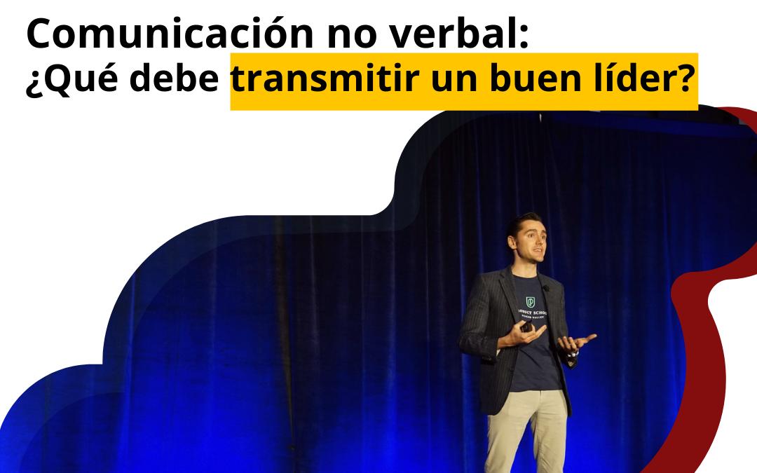 Comunicación no verbal: ¿Qué debe transmitir un buen líder?